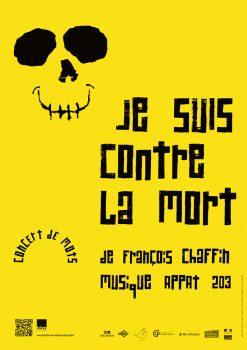 """Affiche de """"Je suis contre la mort"""" - réalisation graphique © Timor Rocks !"""