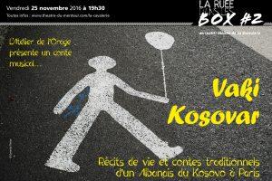 Ruée dans les box #2, novembre 2016 <br/>Vaki Kosovar, parole(s) du Kosovo