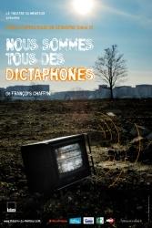 Nous sommes tous des dictaphones